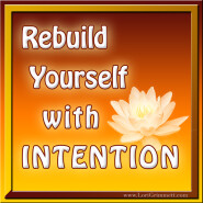 Rebuild Yourself With Intention